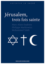 Vente Livre Numérique : Jérusalem, trois fois sainte  - Mohammed Taleb - Marc-Alain Ouaknin - Frère Philippe Markiewicz