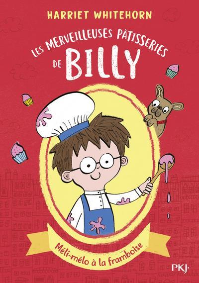Les merveilleuses patisseries de Billy T.1 ; méli-mélo à la framboise