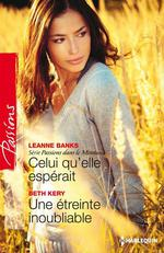Vente EBooks : Celui qu'elle espérait - Une étreinte inoubliable  - Beth Kery - Leanne Banks
