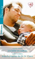 Vente Livre Numérique : Un bébé en cadeau - Sous le charme du Dr St. Claire  - Emily Forbes - Laura Iding