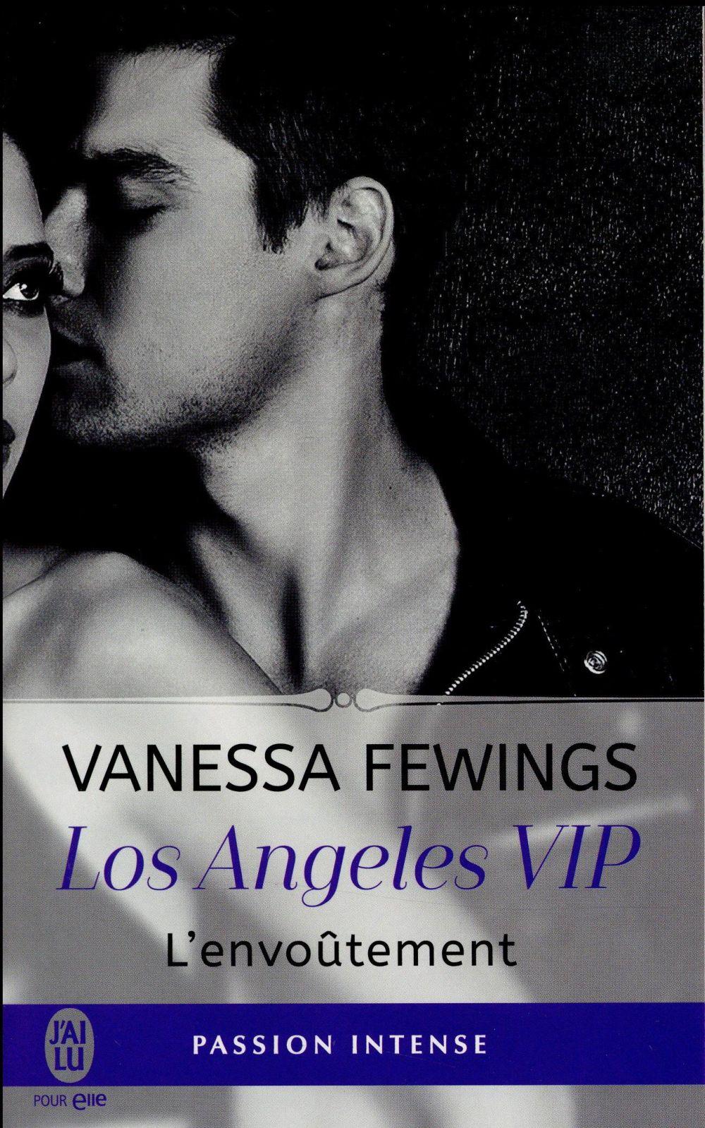 Los Angeles VIP T.2 ; l'envoûtement