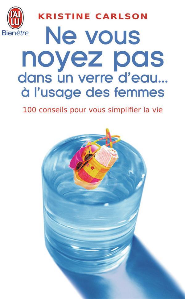 Ne vous noyez pas dans un verre d'eau.. - t05 - a l'usage des femmes