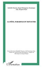 Vente Livre Numérique : La fête, parabole du royaume  - Roger Etchegaray - Jacques Noyer - Dominique Joly - Isabelle Chareire