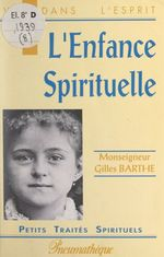 L'enfance spirituelle  - Gilles Barthe