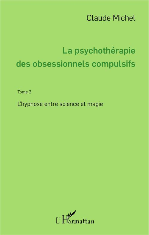 Psychotherapie des obsessionnels compulsifs  tome 2