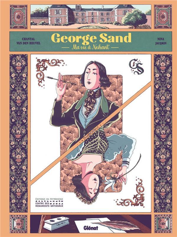 George Sand ; ma vie à Nohant