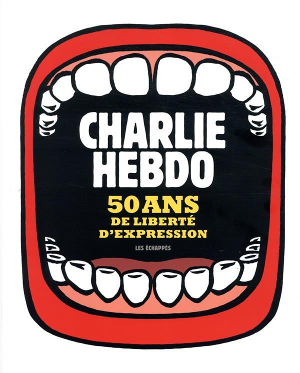 CHARLIE HEBDO ; 50 ans de liberté d'expression