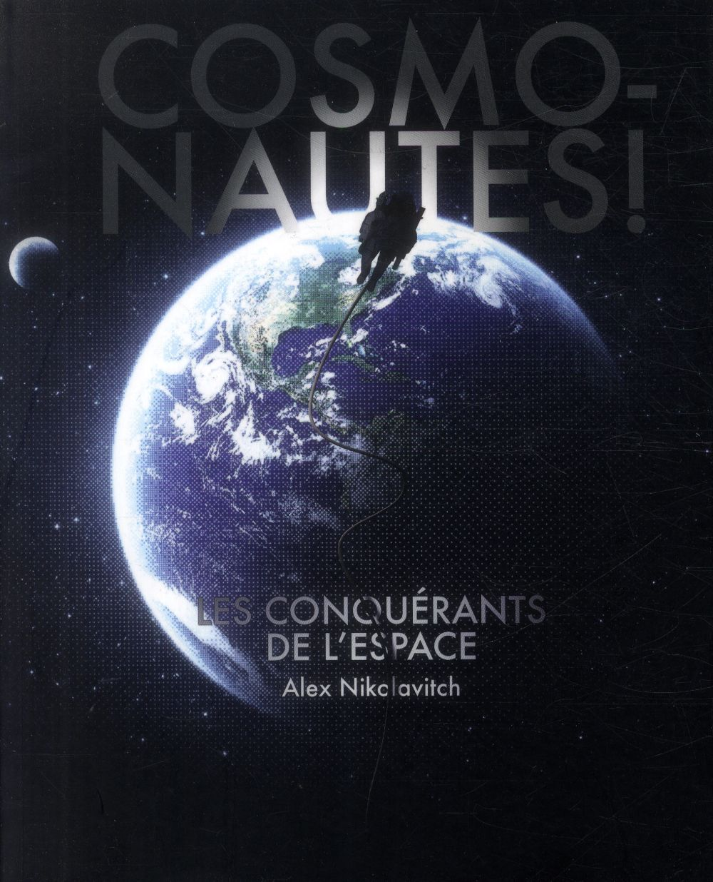 Cosmonautes ! les conquérants de l'espace