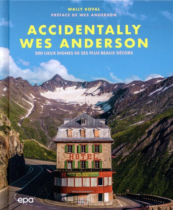 Accidentally Wes Anderson : 200 lieux dignes de ses plus beaux décors