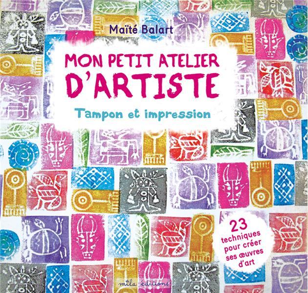 MON PETIT ATELIER D'ARTISTE : TAMPON ET IMPRESSION