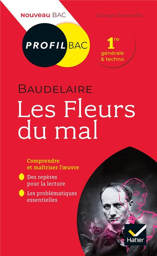 Baudelaire, Les Fleurs Du Mal ; Toutes Les Cles D'Analyse Pour Le Bac