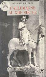 L'Allemagne au XIIIe siècle  - Pierre Monnet - Sylvain Gouguenheim - Joseph Morsel
