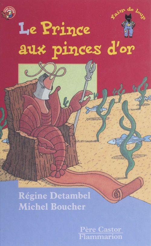Prince aux pinces d'or (le) - - des 8ans