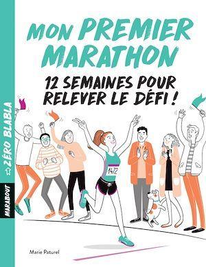 Zéro Blabla : Mon premier marathon  - Marie Paturel