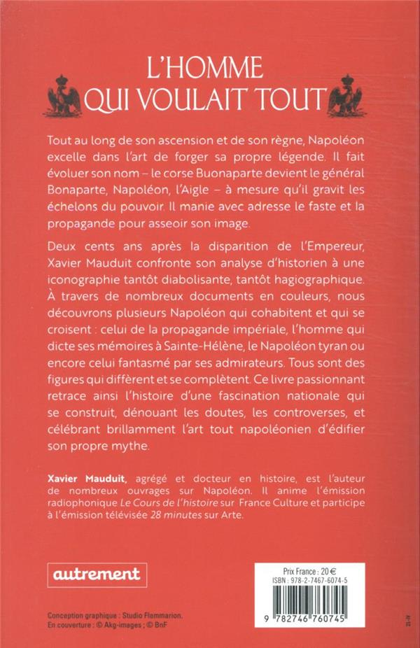 L'homme qui voulait tout : Napoléon, le faste et la propagande