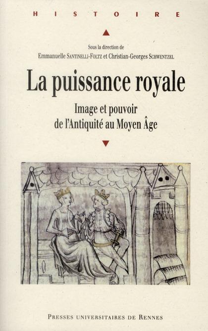 La puissance royale  ; image et pouvoir de l'Antiquité au Moyen Age