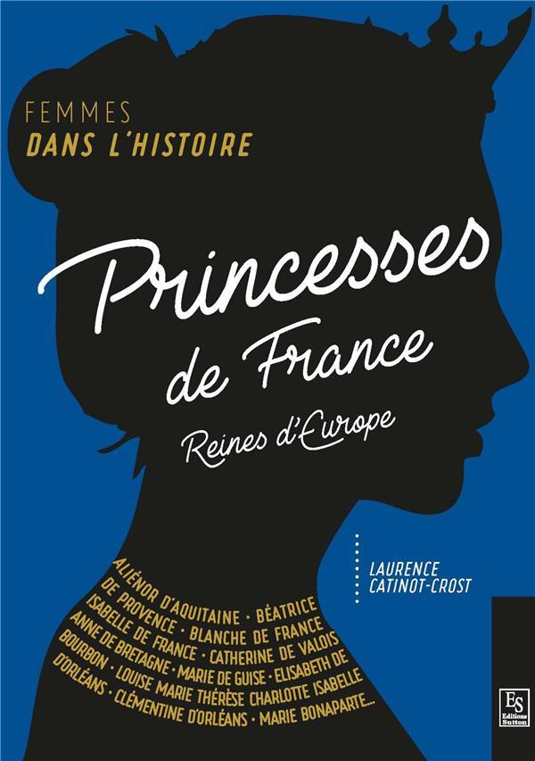 princesses de France , reines d'Europe