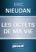 Vente Livre Numérique : Les Octets de ma vie  - Éric Nieudan