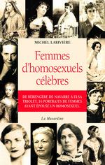 Femmes d'homosexuels célèbres  - Michel Larivière