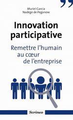 Innovation participative. Remettre l'humain au coeur des entreprises