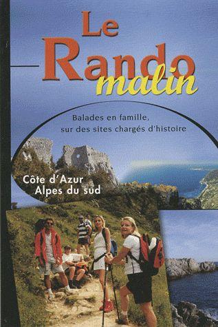 Le rando malin ; Côte d'Azur, Alpes du sud