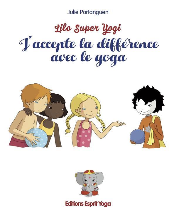 Lilo super yogi ; j'accepte la différence avec le yoga
