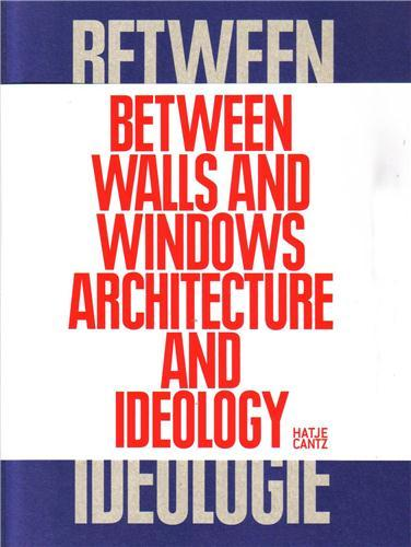 Between walls and windows - architecture and ideology /anglais/allemand