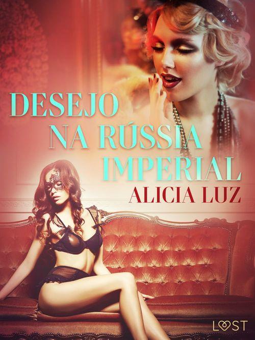 Desejo na Rússia imperial - Conto erótico