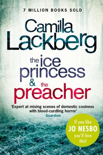 Camilla Lackberg Crime Thrillers 1 and 2: The Ice Princess, The Preach