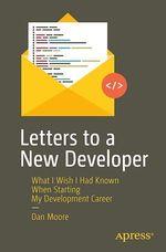 Vente Livre Numérique : Letters to a New Developer  - Dan Moore