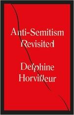 Vente livre : EBooks : The Anti-Semitism Revisited  - Delphine Horvilleur