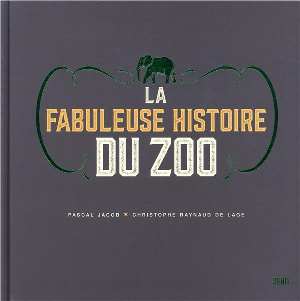 LA FABULEUSE HISTOIRE DU ZOO JACOB, PASCAL