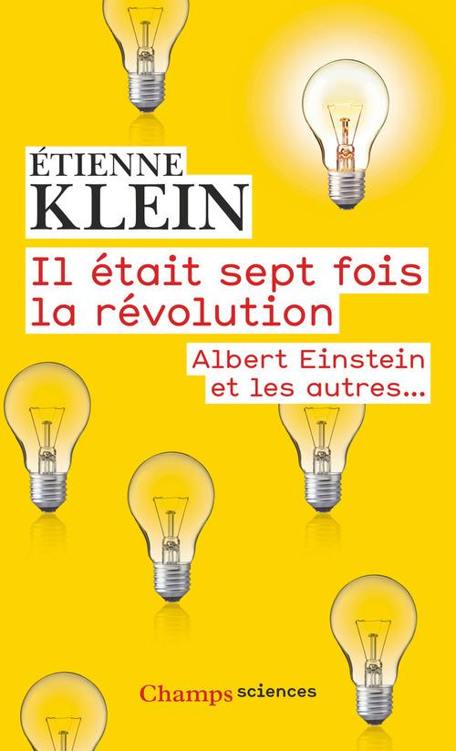 Il était sept fois la révolution. Albert Einstein et les autres...