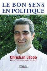 Vente Livre Numérique : Le bon sens en politique  - Christian Jacob - Jacques CHIRAC