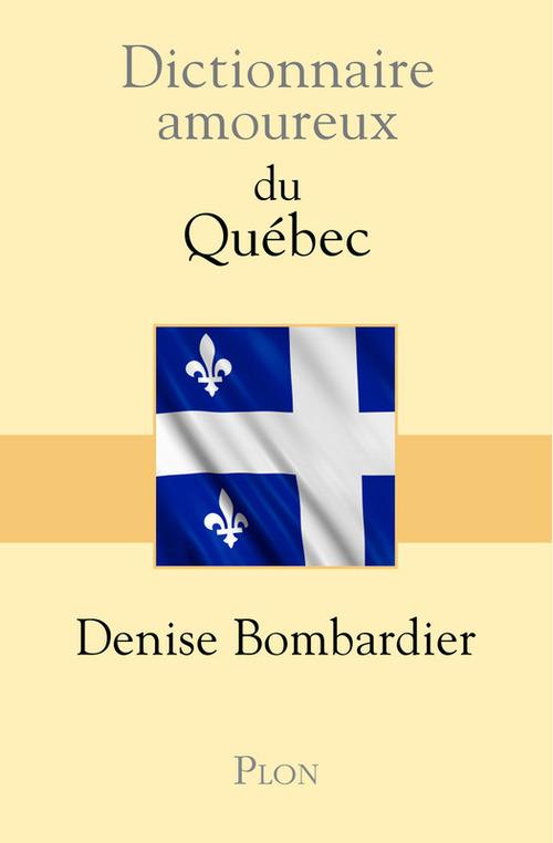 Dictionnaire amoureux ; du Québec