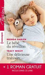 Vente EBooks : Le bébé du réveillon - Une délicieuse trahison - Troublant sentiment  - Brenda Harlen - Tracy Wolff