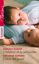 Vente EBooks : L'héritier et la pâtissière - L'étau du passé  - Barbara Dunlop - Katherine Garbera