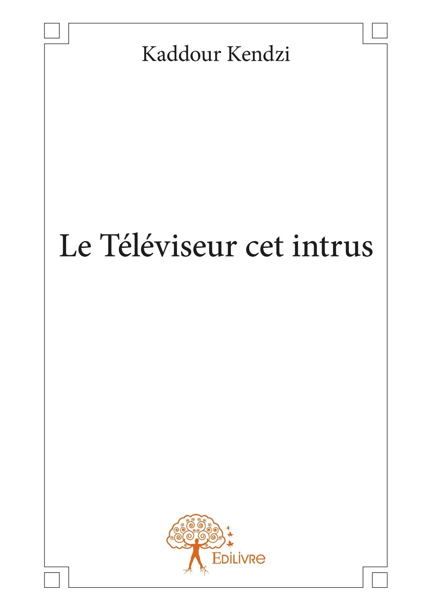 le téléviseur cet intrus