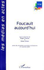 Vente Livre Numérique : Foucault aujourd'hui  - Hervé Brusini - Roger Chartier - Arlette FARGE - Francis James - Philippe ARTIÈRES - Didier Éribon - Hélène CIXOUS - Mathieu Po