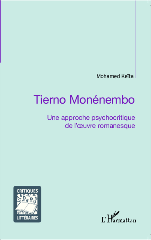 Tierno Monénembo ; une approche psychocritique de l'oeuvre romanesque