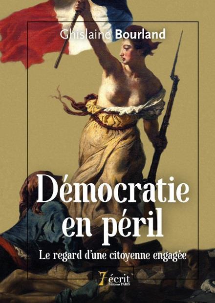 Démocratie en péril ; le regard d'une citoyenne engagée