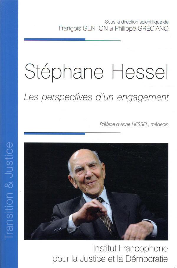 Stéphane Hessel ; les perspectives d'un engagement
