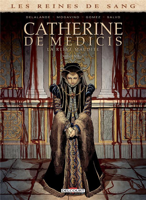 Les reines de sang - Catherine de Médicis, la reine maudite T.3