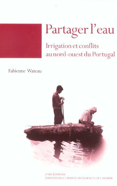 partager l'eau ; irrigation et conflits au nord-ouest du Portugal