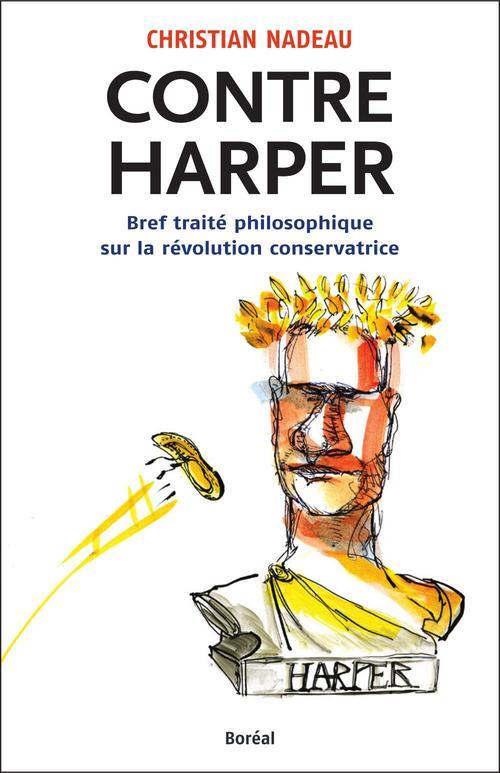 Contre Harper ; bref traité philosophique sur la révolution conservatrice