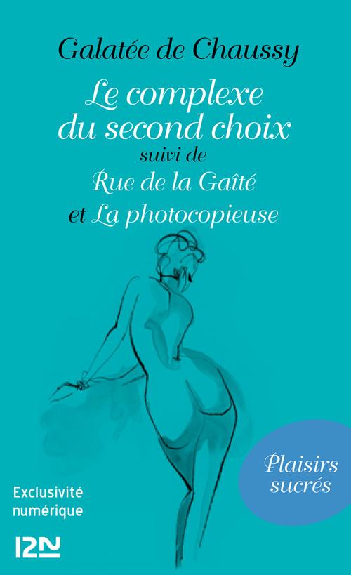 Le complexe du second choix ; rue de la Gaîté ; la photocopieuse