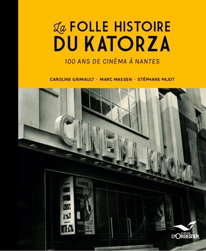 le Katorza, 100 ans de cinéma à Nantes