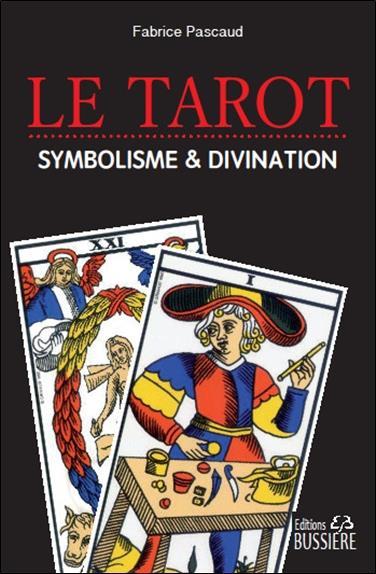le tarot ; divination & symbolisme