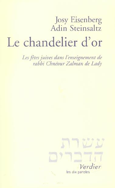 Le chandelier d'or ; les fetes juives dans l'enseignement de rabbi chneour zalman de lady