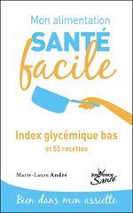 Vente Livre Numérique : Mon alimentation santé facile : Index glycémique bas  - Marie-Laure André
